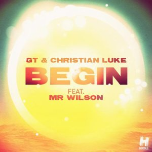 GT & Christian Luke - Begin (ft. Mr Wilson)