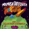 Mixmash Takeover