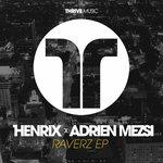 Henrix x Adrien Mezsi – Raverz EP