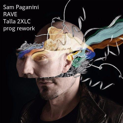 Sam Paganini – Rave (Talla 2XLC Prog Rework)