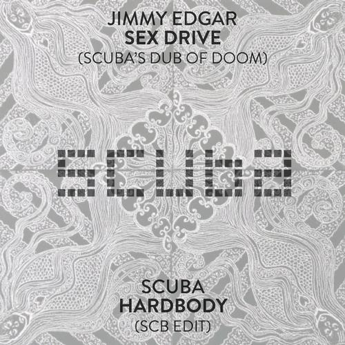 Jimmy Edgar - Sex Drive (Scuba's Dub Of Doom) / Hardbody (SCB Edit) .