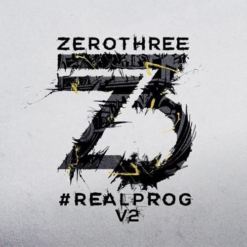 """ZeroThree Proudly Presents """"#REALPROG V.2"""""""