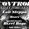 Control Presents: Low Steppa, Bones and Bixel Boys
