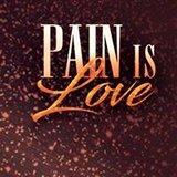 Pain Is Love Tour
