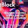 EastBlock with Martin Aquino, Sergei Loginov & Ivana Smith