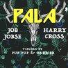 Pala with Job Jobse / Harry Cross