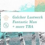 Coastal Haze w/ Galcher Lustwerk & Fantastic Man