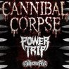 Cannibal Corpse with Power Trip, Gatecreeper