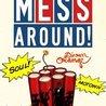Mess Around!