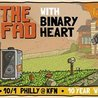 We Are The Union (performing 'Who We Are' in its entirety), The Fad, and Binary Heart at Kung Fu Necktie