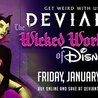 Deviant presents The Wicked World of Disney