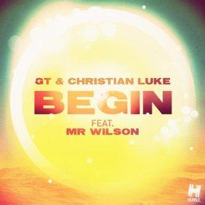GT & Christian Luke - Begin (ft. Mr Wilson)