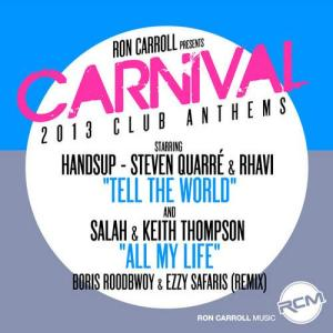 Ron Carroll Presents - Carnival 2013 Club Anthems