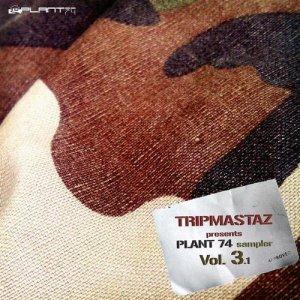 Tripmastaz Presents Plant 74 Records Sampler Vol. 3-1