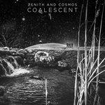 Zenith & Cosmos – Coalescent