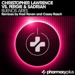 Christopher Lawrence vs Fergie and Sadrian – Buenos Aires (Original Mix)