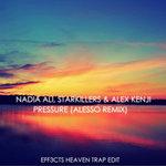 Nadia Ali, Starkillers, & Alex Kenji – Pressure (Alesso Remix) (EFF3CTS Heaven Trap Edit)