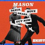 "Mason Delivers Brand-New single ""Dance, Shake, Move""    Defected Records"