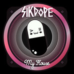 Sikdope – My House