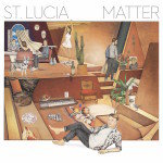 "St. Lucia Announces Sophomore Album 'Matter': See The Tracklist & Listen To New ""Physical"" Song"