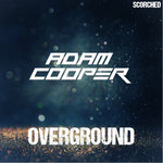 Adam Cooper – Overground Album Teaser (Out Soon on Scorched Records)
