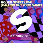 Bolier – Sweet Love (Calling Out Your Name)