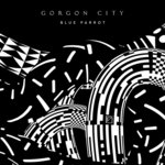 Gorgon City – Blue Parrot (Original Mix)